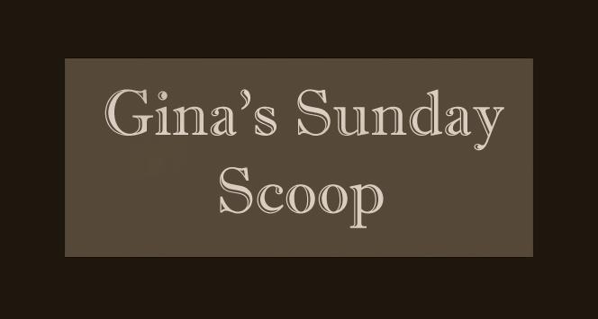 Gina's sunday scoop